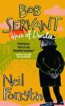 Bob Servant: Hero of Dundee - Bob Servant, Neil Forsyth