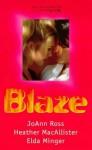 Blaze (Midnight Heat / A Lark in the Dark / Night Fire) - JoAnn Ross, Elda Minger, Heather MacAllister
