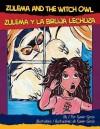Zulema and the Witch Owl/Zulema y La Bruja Lechuza - Xavier Garza