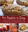 An Apple A Day: 365 Recipes with Creative Crafts, Fun Facts, and 12 Recipes from Celebrity Chefs Inside! - Karen Berman, Melissa Petitto