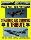 Peace Was Their Profession: Sac : A Tribute - Mike Hill, John M. Campbell, Donna Campbell