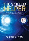 The Skilled Helper: A Problem-Management and Opportunity-Development Approach to Helping - Gerard Egan