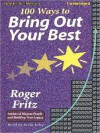 100 Ways To Bring Out Your Best (MP3 Book) - Roger Fritz, Kevin Foley