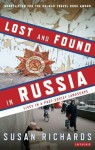 Lost And Found In Russia: Encounters In The Deep Heartland. Susan Richards - Susan Richards