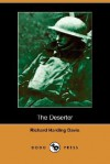 The Deserter (Dodo Press) - Richard Harding Davis, John T. McCutcheon