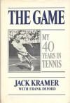 The game: My 40 years in tennis - Jack Kramer