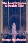The Lost Princess - George MacDonald, Bernhard Oberdieck, Glenn Edward Sadler
