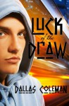 Luck of the Draw - Dallas Coleman