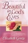 Beautiful in God's Eyes: The Treasures of the Proverbs 31 Woman (George, Elizabeth (Insp)) - Elizabeth George