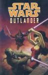 Star Wars: Outlander (Star Wars (Dark Horse)) - Tim Truman, Tom Raney, Rick Leonardi, Al Rio