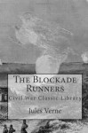The Blockade Runners: Civil War Classic Library - Jules Verne