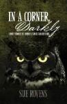 In A Corner, Darkly: Short stories to horrify, shock and disturb - Sue Rovens