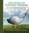 1,001 Pearls of Golfers' Wisdom: Advice and Knowledge, from Tee to Green - Jim Apfelbaum, Arnold Palmer