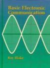 Basic Electronic Communication : - Roy Blake