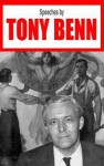 Speeches by Tony Benn - Tony Benn