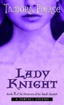 Lady Knight: Book 4 of the Protector of the Small Quartet - Tamora Pierce