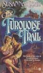 The Turquoise Trail - Susannah Leigh