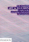 Art and Illusion: A Study in the Psychology of Pictorial Representation - Ernst Hans Josef Gombrich