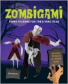 Zombigami: Paper Folding for the Living Dead - Duy Nguyen