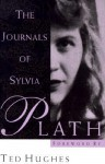 The Journals of Sylvia Plath - Sylvia Plath, Ted Hughes, Frances McCullough
