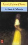 Lettres à l'absente - Patrick Poivre d'Arvor