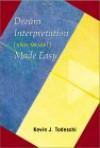 Dream Interpretation Made Easy: And More - Kevin J. Todeschi
