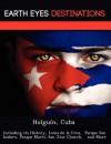 Holguin, Cuba: Including Its History, Loma de La Cruz, Parque San Isidoro, Parque Marti, San Jose Church, and More - Sam Night