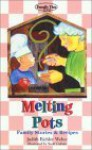 Melting Pots: Family Stories & Recipes - Judith Eichler Weber, Michael Bryant