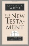 The New Testament: An Expanded Translation - Kenneth S. Wuest