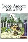 Rollo at Work - Jacob Abbott