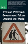 Pension Provision: Government Failure Around the World - Philip Booth, Oskari Juurikkala, Nicky Silver
