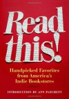 Read This!: Handpicked Favorites from America's Indie Bookstores - Hans Weyandt, Ann Patchett