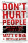 Don't Hurt People and Don't Take Their Stuff: A Libertarian Manifesto - Matt Kibbe