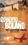 Het lichtende kwaad - Roberto Bolaño