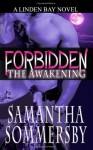 Forbidden: The Awakening - Samantha Sommersby
