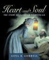 Heart and Soul: The Story of Florence Nightingale - Gena K. Gorrell