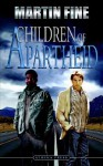 Children of Apartheid - Martin Fine