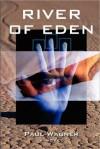 River of Eden - Paul Wagner