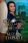 Wee William's Woman, Book Three of The Clan MacDougall Series - Suzan Tisdale