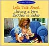 Let's Talk about Having a New Brother or Sister - Diana Star Helmer