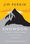 Snowdon - The Story of a Welsh Mountain: Biography of a Mountain - Jim Perrin