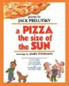 A Pizza the Size of the Sun - Jack Prelutsky, James Stevenson