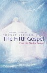 The Fifth Gospel: From the Akashic Record - Rudolf Steiner