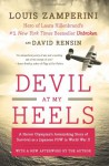 Devil at My Heels: A Heroic Olympian's Astonishing Story of Survival as a Japanese POW in World War II - Louis Zamperini, David Rensin