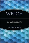 Welch: An American Icon - Janet Lowe