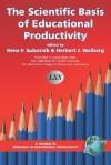 Scientific Basis Of Educational Productivity (Research In Educational Productivity) - Rena F. Subotnik, Herbert J. Walberg