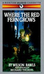 Where the Red Fern Grows - Wilson Rawls, Richard Thomas