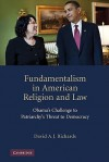 Fundamentalism in American Religion and Law: Obama's Challenge to Patriarchy's Threat to Democracy - David Richards