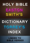 Holy Bible with Easton and Smith's Dictionary and Torrey's Topical Index (Lined to Bible Verses) - King Jameson Version, Matthew George Easton, William Smith, R.A. Torrey, Better Bible Bureau