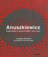 Anuskiewicz: Paintings & Sculptures 1945-2001 - David Madden